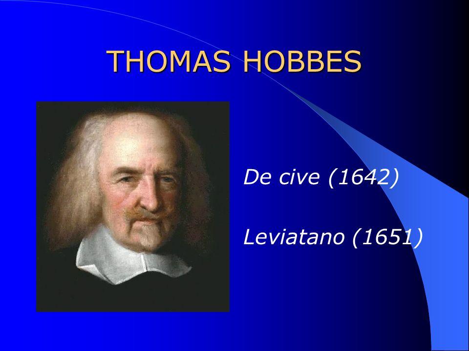 THOMAS HOBBES De cive (1642) Leviatano (1651)