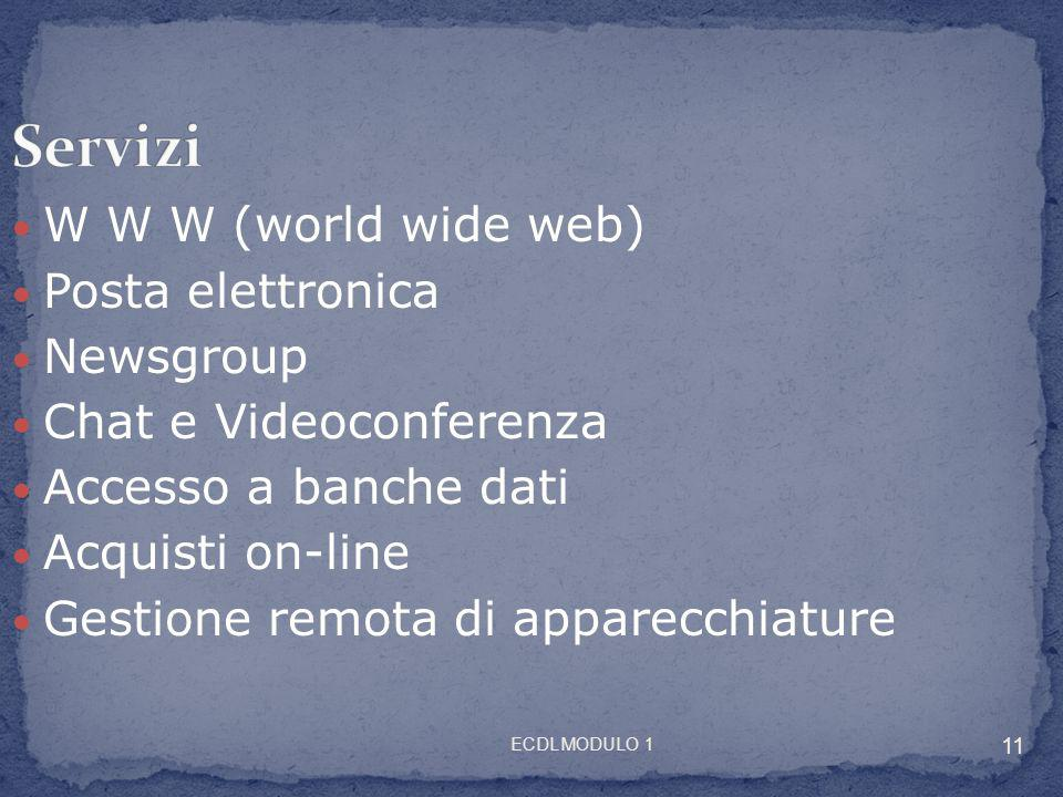 Servizi W W W (world wide web) Posta elettronica Newsgroup