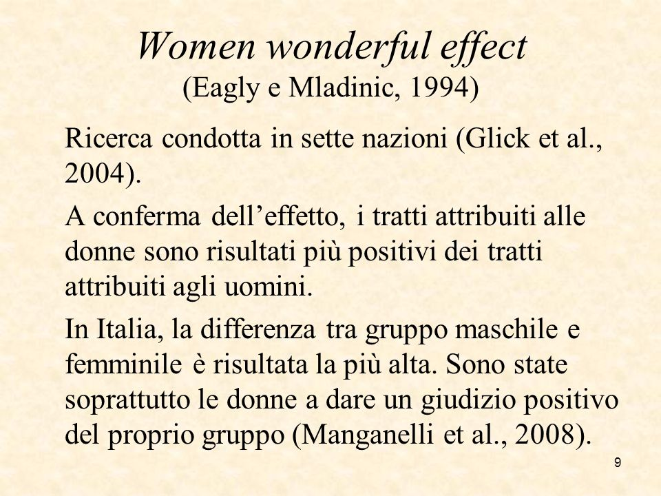 Women wonderful effect (Eagly e Mladinic, 1994)