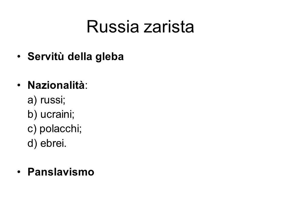Russia zarista Servitù della gleba Nazionalità: a) russi; b) ucraini;