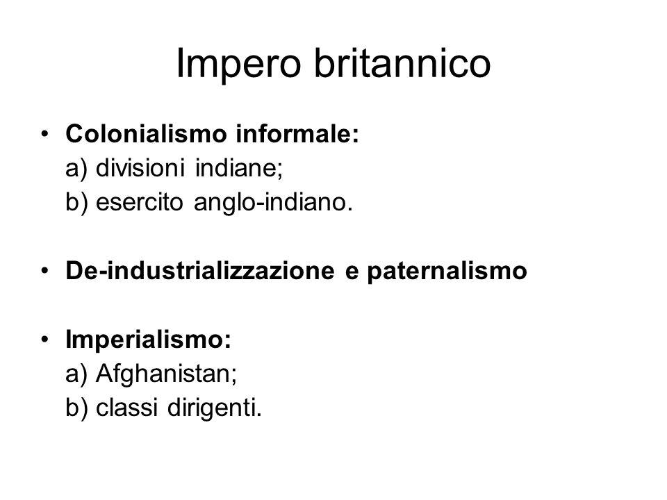 Impero britannico Colonialismo informale: a) divisioni indiane;