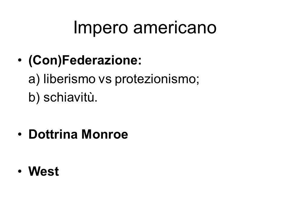 Impero americano (Con)Federazione: a) liberismo vs protezionismo;