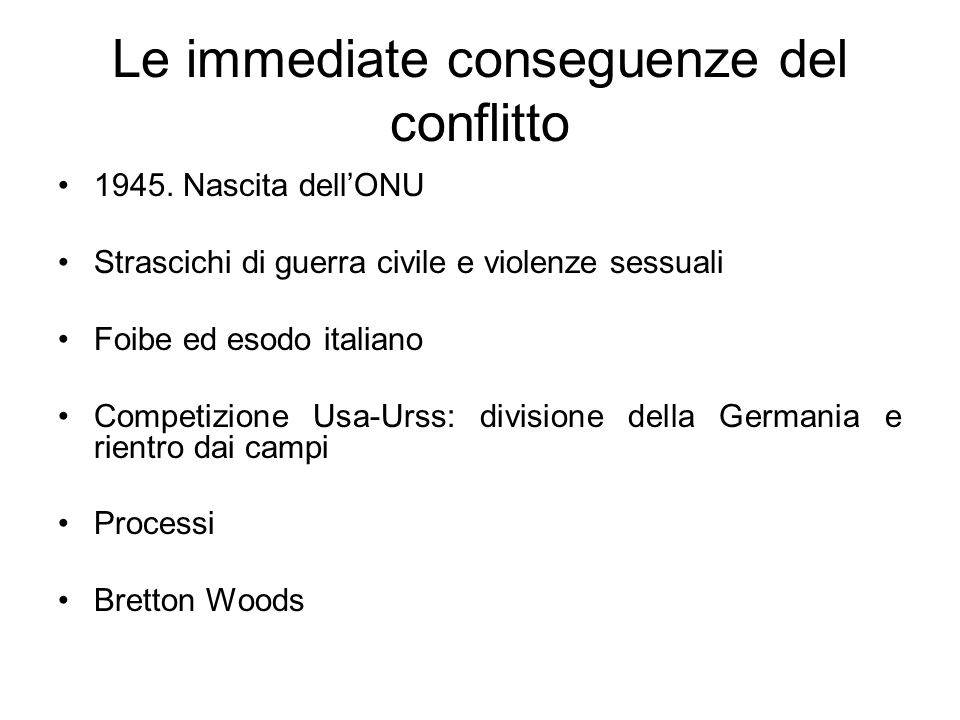 Le immediate conseguenze del conflitto