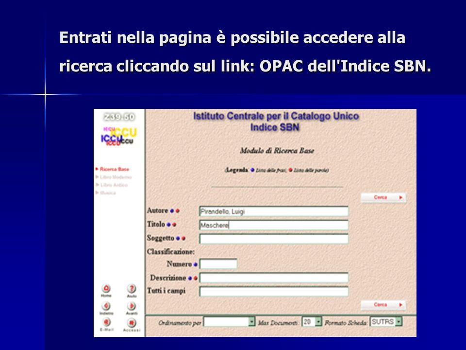 Entrati nella pagina è possibile accedere alla ricerca cliccando sul link: OPAC dell Indice SBN.