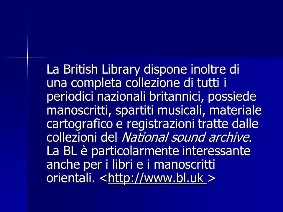 La British Library dispone inoltre di una completa collezione di tutti i periodici nazionali britannici, possiede manoscritti, spartiti musicali, materiale cartografico e registrazioni tratte dalle collezioni del National sound archive.