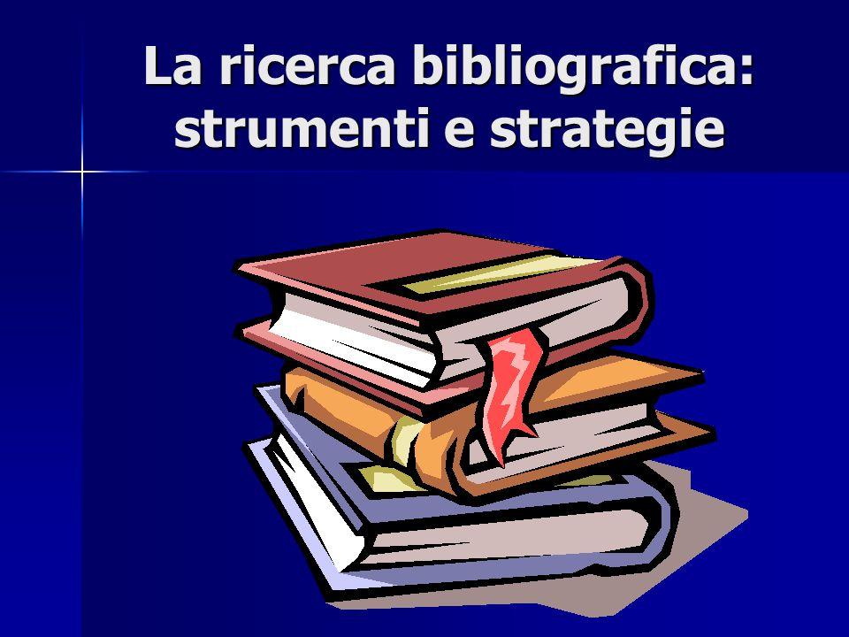 La ricerca bibliografica: strumenti e strategie