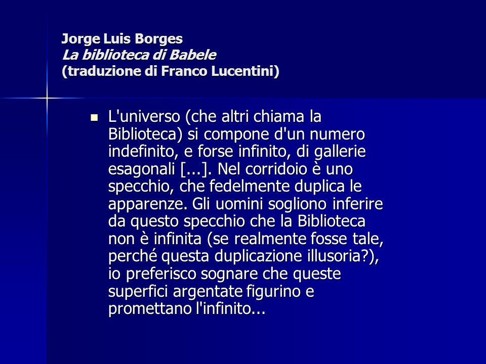 Jorge Luis Borges La biblioteca di Babele (traduzione di Franco Lucentini)