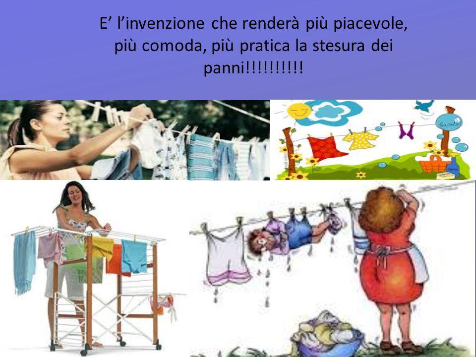 E' l'invenzione che renderà più piacevole, più comoda, più pratica la stesura dei panni!!!!!!!!!!