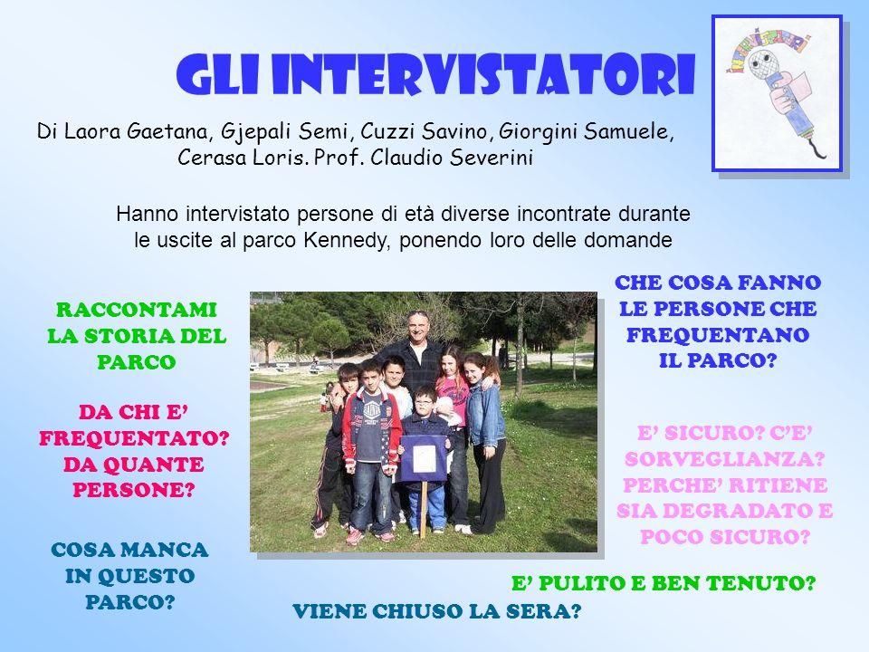 GLI INTERVISTATORI Di Laora Gaetana, Gjepali Semi, Cuzzi Savino, Giorgini Samuele, Cerasa Loris. Prof. Claudio Severini.