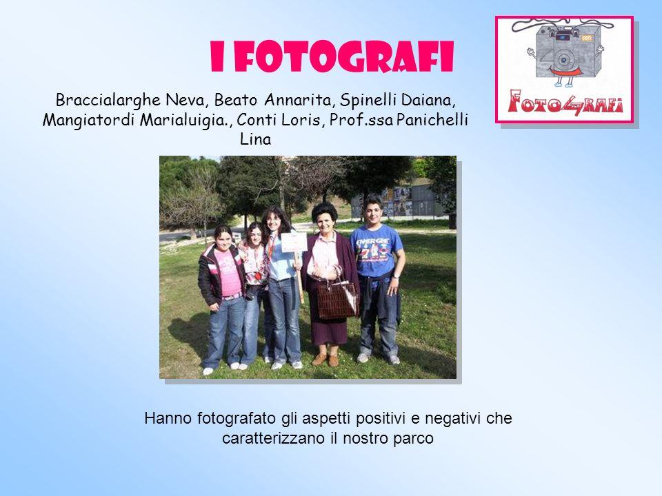 I FOTOGRAFI Braccialarghe Neva, Beato Annarita, Spinelli Daiana, Mangiatordi Marialuigia., Conti Loris, Prof.ssa Panichelli Lina.