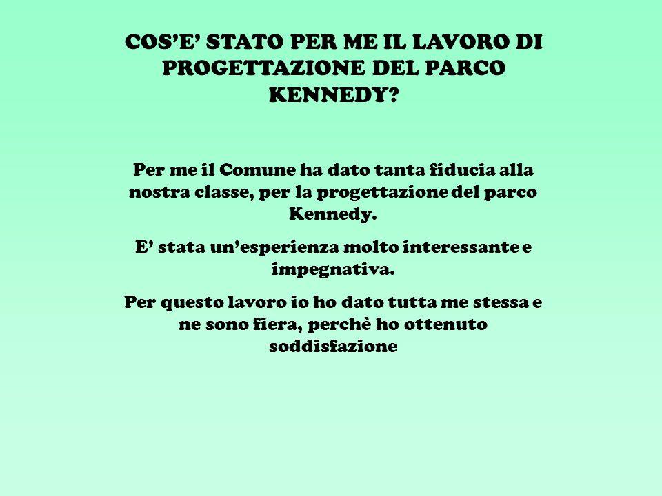COS'E' STATO PER ME IL LAVORO DI PROGETTAZIONE DEL PARCO KENNEDY