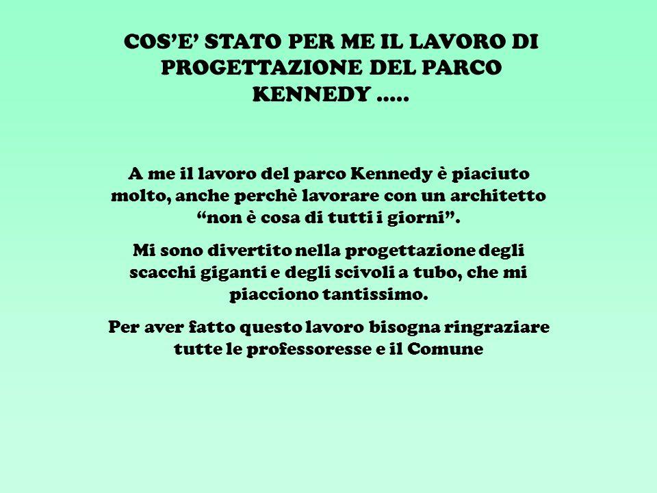 COS'E' STATO PER ME IL LAVORO DI PROGETTAZIONE DEL PARCO KENNEDY …..