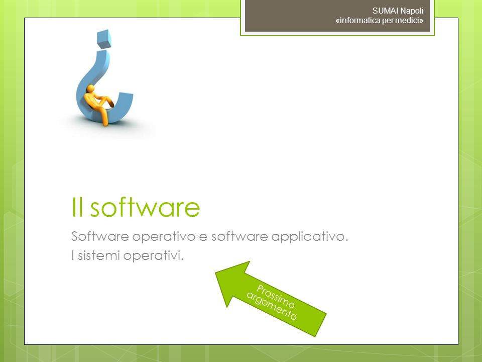 Il software Software operativo e software applicativo.
