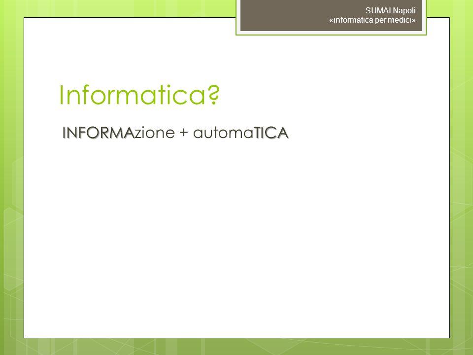 Informatica INFORMAzione + automaTICA