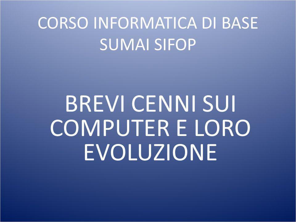 BREVI CENNI SUI COMPUTER E LORO EVOLUZIONE