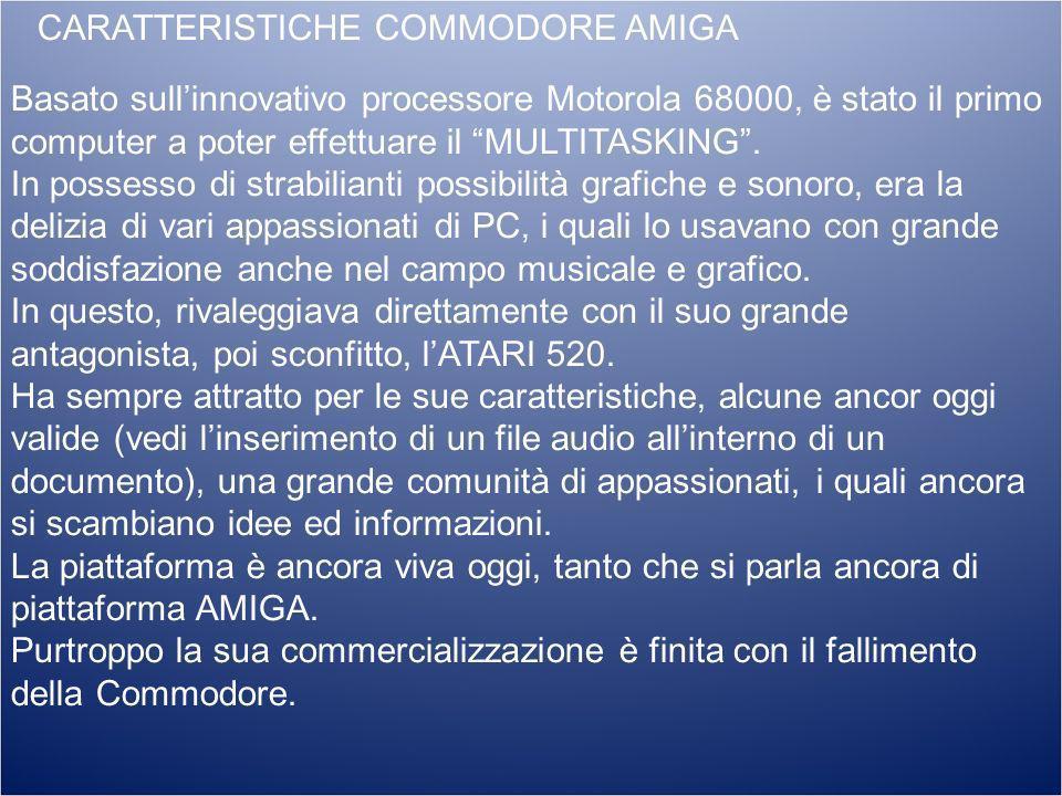 CARATTERISTICHE COMMODORE AMIGA