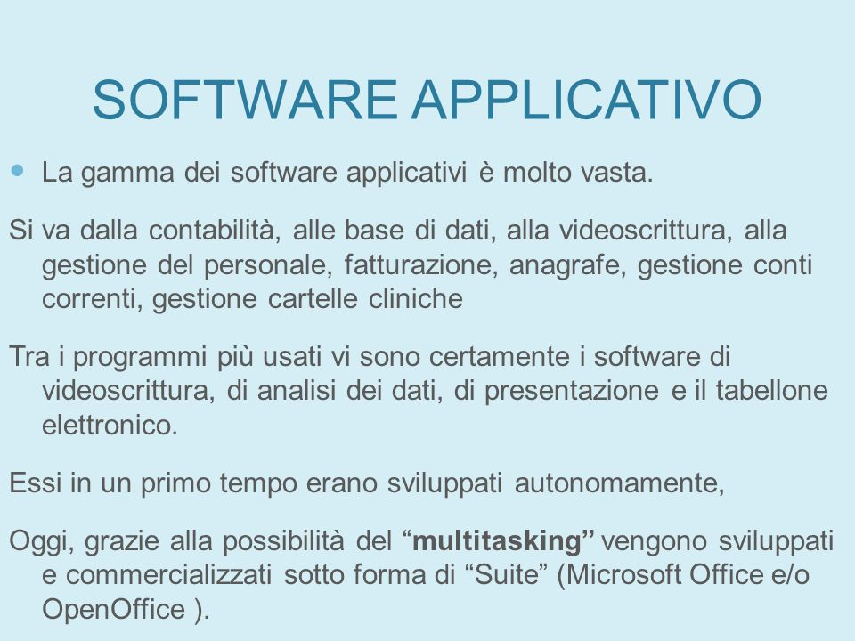 SOFTWARE APPLICATIVO La gamma dei software applicativi è molto vasta.