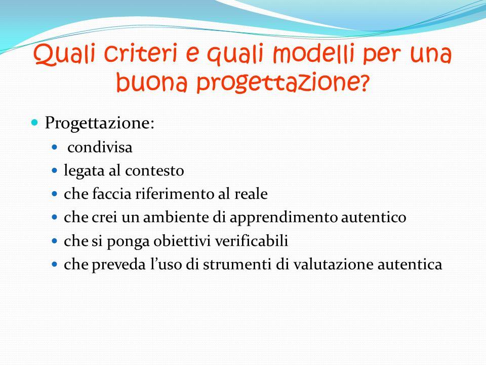 Quali criteri e quali modelli per una buona progettazione