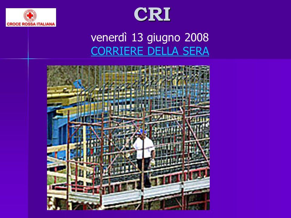 CRI venerdì 13 giugno 2008 CORRIERE DELLA SERA