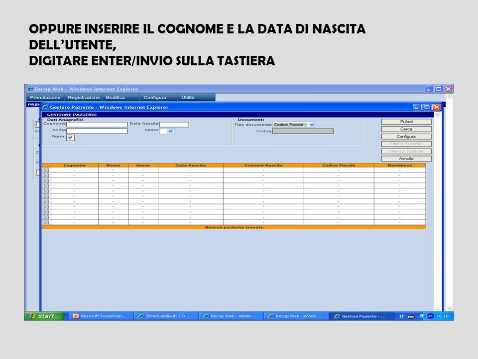 OPPURE INSERIRE IL COGNOME E LA DATA DI NASCITA DELL'UTENTE, DIGITARE ENTER/INVIO SULLA TASTIERA