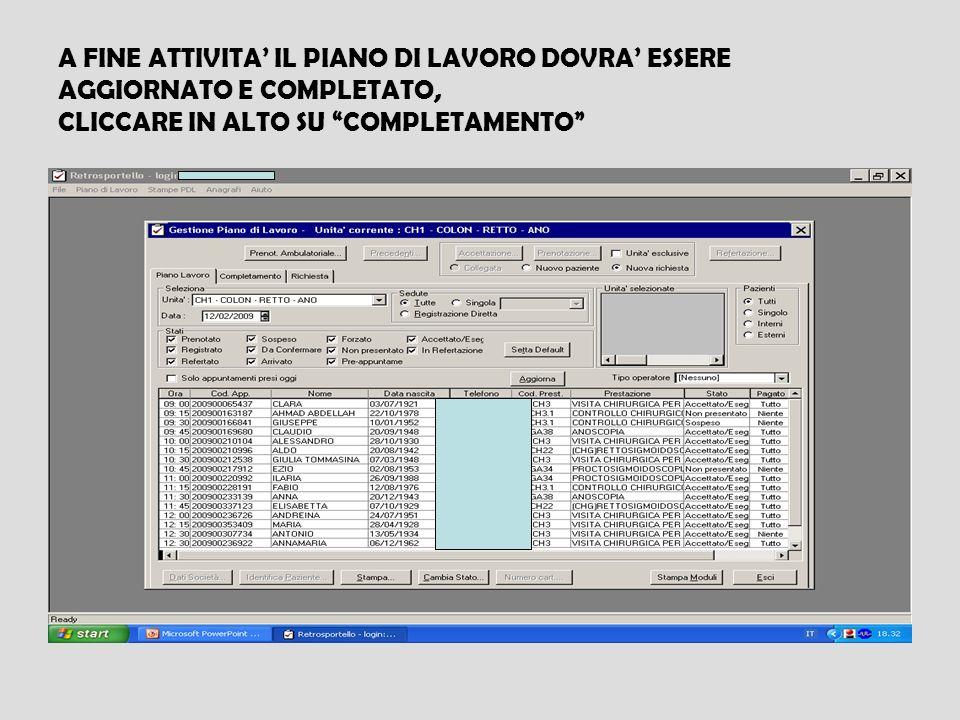 A FINE ATTIVITA' IL PIANO DI LAVORO DOVRA' ESSERE AGGIORNATO E COMPLETATO, CLICCARE IN ALTO SU COMPLETAMENTO