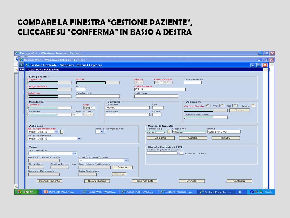 COMPARE LA FINESTRA GESTIONE PAZIENTE , CLICCARE SU CONFERMA IN BASSO A DESTRA