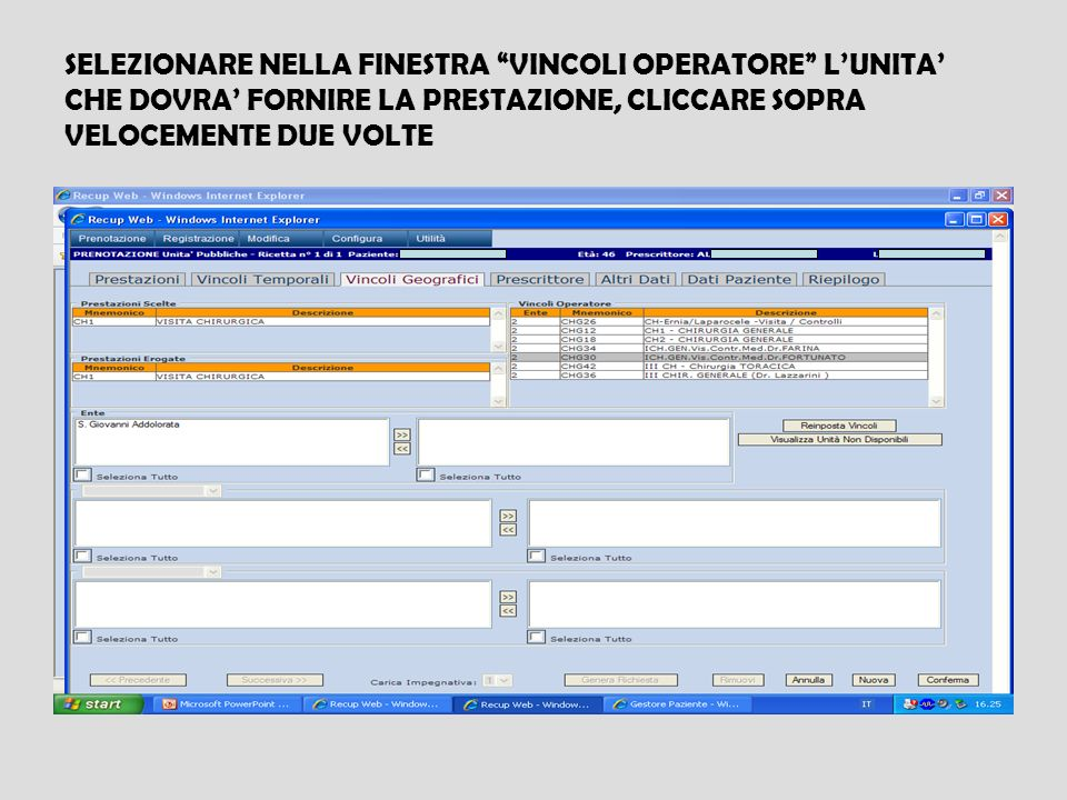 SELEZIONARE NELLA FINESTRA VINCOLI OPERATORE L'UNITA' CHE DOVRA' FORNIRE LA PRESTAZIONE, CLICCARE SOPRA VELOCEMENTE DUE VOLTE