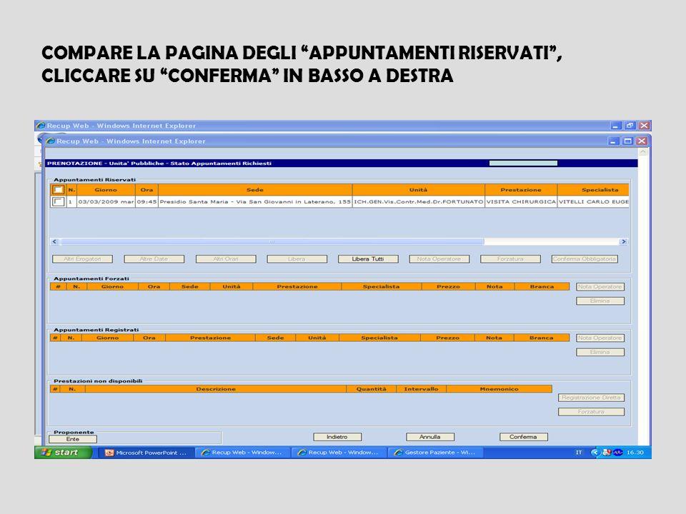 COMPARE LA PAGINA DEGLI APPUNTAMENTI RISERVATI , CLICCARE SU CONFERMA IN BASSO A DESTRA