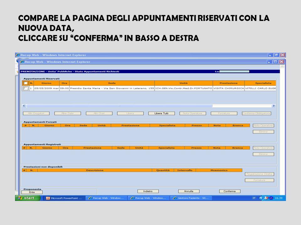 COMPARE LA PAGINA DEGLI APPUNTAMENTI RISERVATI CON LA NUOVA DATA, CLICCARE SU CONFERMA IN BASSO A DESTRA