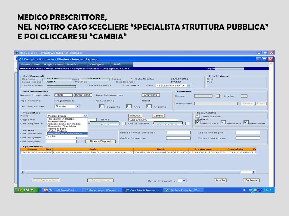 MEDICO PRESCRITTORE, NEL NOSTRO CASO SCEGLIERE SPECIALISTA STRUTTURA PUBBLICA E POI CLICCARE SU CAMBIA