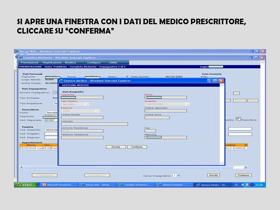 SI APRE UNA FINESTRA CON I DATI DEL MEDICO PRESCRITTORE, CLICCARE SU CONFERMA