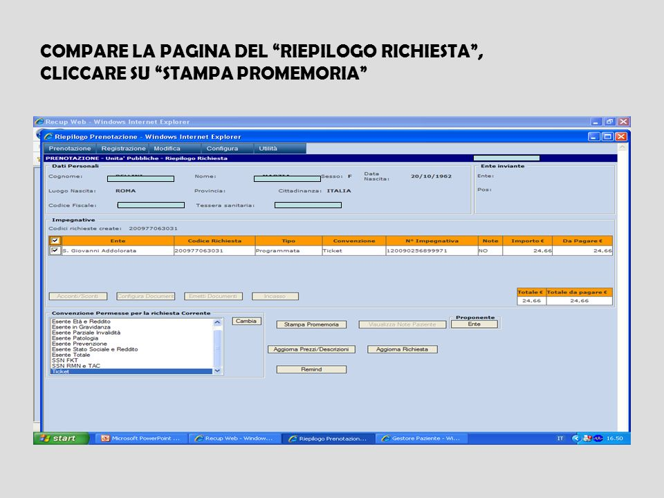 COMPARE LA PAGINA DEL RIEPILOGO RICHIESTA , CLICCARE SU STAMPA PROMEMORIA