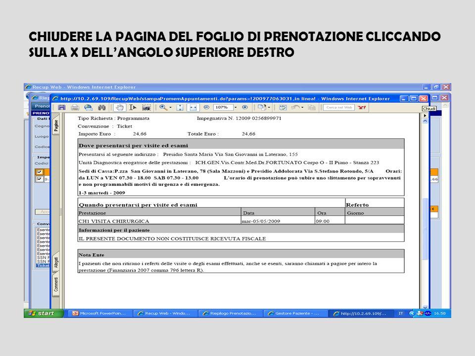 CHIUDERE LA PAGINA DEL FOGLIO DI PRENOTAZIONE CLICCANDO SULLA X DELL'ANGOLO SUPERIORE DESTRO