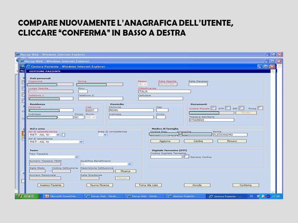COMPARE NUOVAMENTE L'ANAGRAFICA DELL'UTENTE, CLICCARE CONFERMA IN BASSO A DESTRA