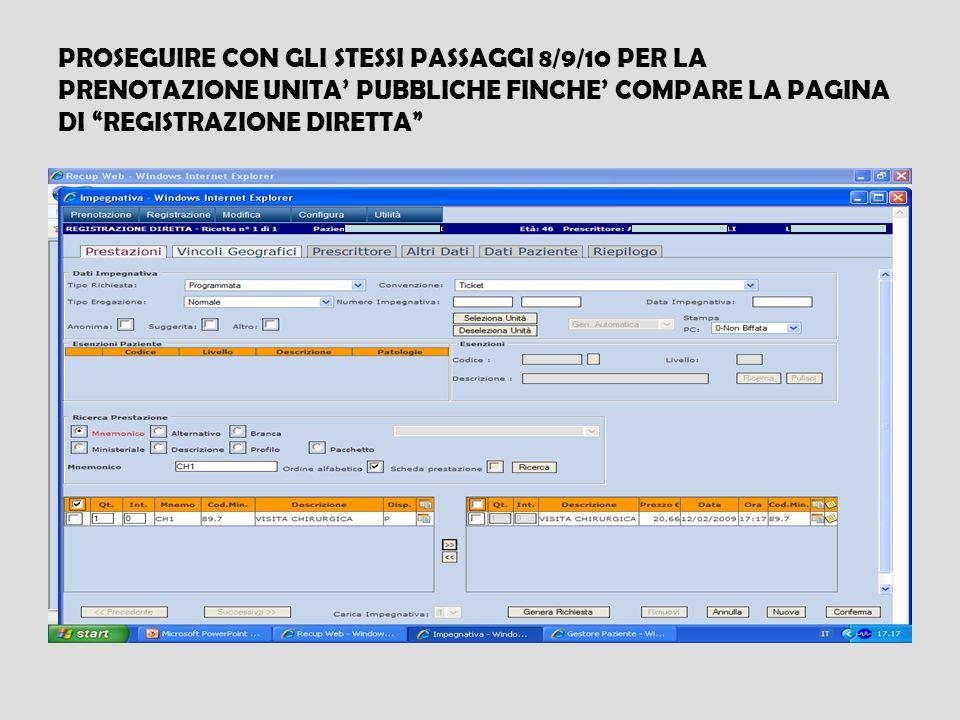 PROSEGUIRE CON GLI STESSI PASSAGGI 8/9/10 PER LA PRENOTAZIONE UNITA' PUBBLICHE FINCHE' COMPARE LA PAGINA DI REGISTRAZIONE DIRETTA