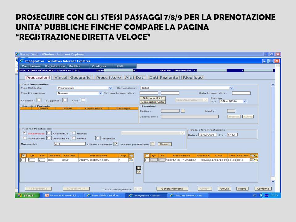 PROSEGUIRE CON GLI STESSI PASSAGGI 7/8/9 PER LA PRENOTAZIONE UNITA' PUBBLICHE FINCHE' COMPARE LA PAGINA REGISTRAZIONE DIRETTA VELOCE