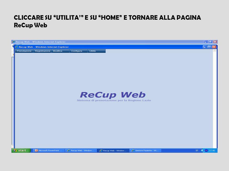 CLICCARE SU UTILITA' E SU HOME E TORNARE ALLA PAGINA ReCup Web