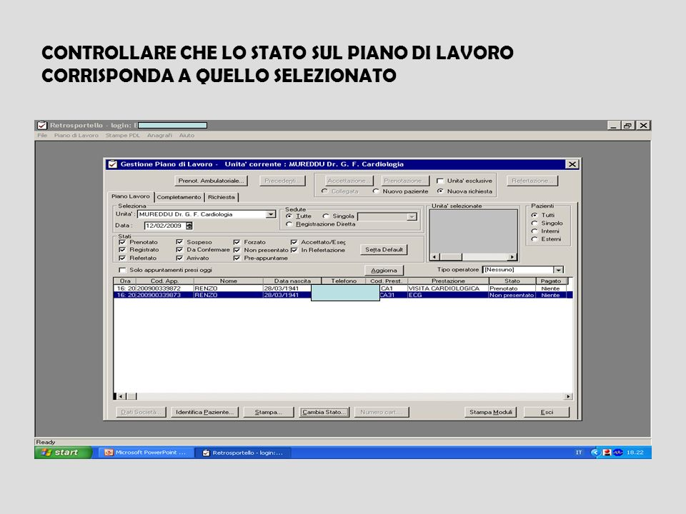 CONTROLLARE CHE LO STATO SUL PIANO DI LAVORO CORRISPONDA A QUELLO SELEZIONATO