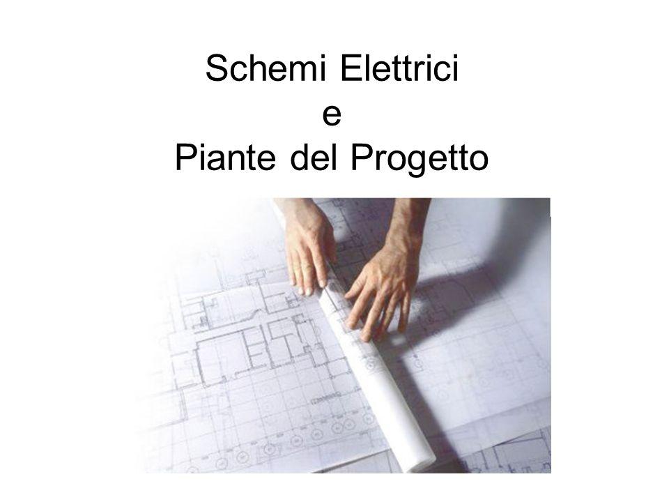 Schemi Elettrici e Piante del Progetto