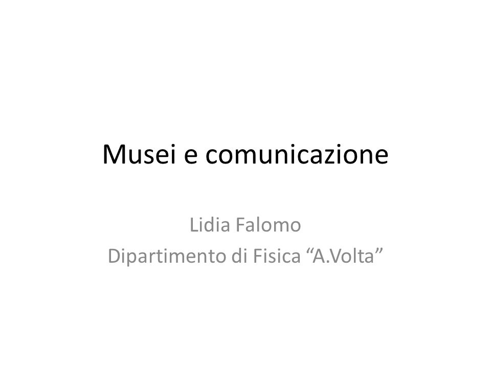 Lidia Falomo Dipartimento di Fisica A.Volta