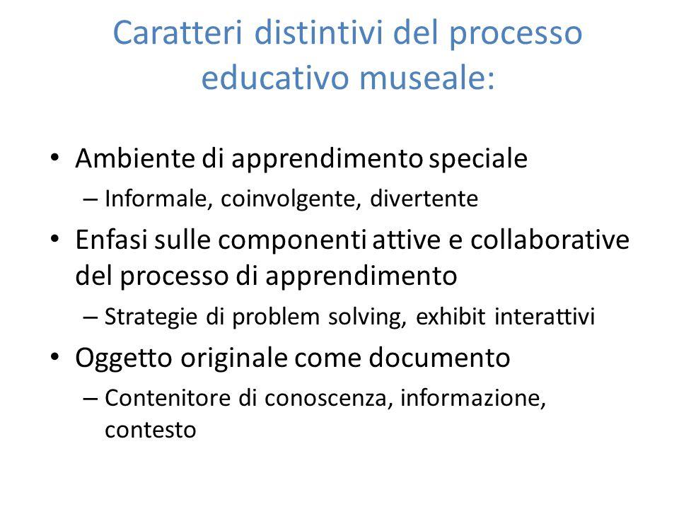 Caratteri distintivi del processo educativo museale: