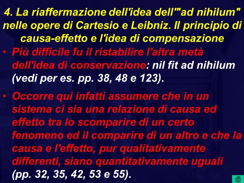 4. La riaffermazione dell idea dell ad nihilum nelle opere di Cartesio e Leibniz. Il principio di causa-effetto e l idea di compensazione