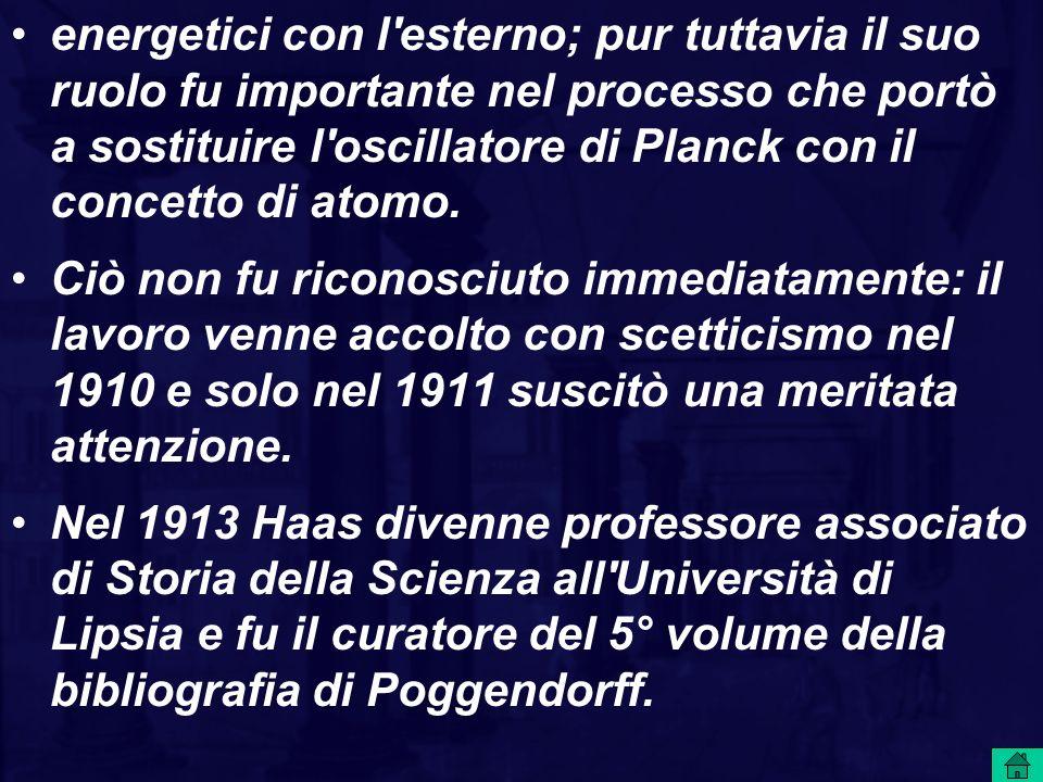 energetici con l esterno; pur tuttavia il suo ruolo fu importante nel processo che portò a sostituire l oscillatore di Planck con il concetto di atomo.