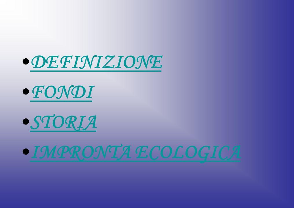 DEFINIZIONE FONDI STORIA IMPRONTA ECOLOGICA