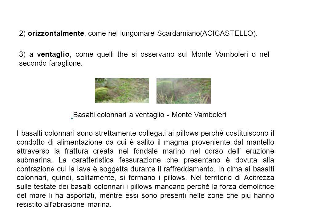 2) orizzontalmente, come nel lungomare Scardamiano(ACICASTELLO).