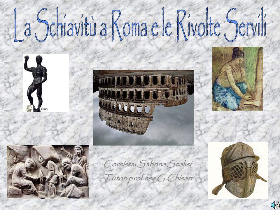 La Schiavitù a Roma e le Rivolte Servili