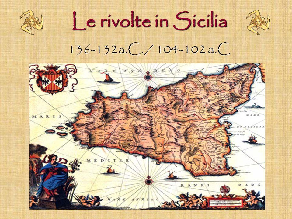 Le rivolte in Sicilia 136-132a.C. / 104-102 a.C