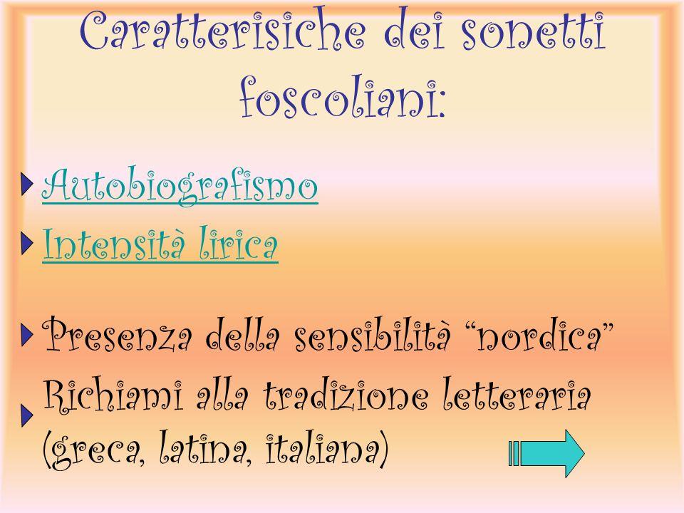 Caratterisiche dei sonetti foscoliani: