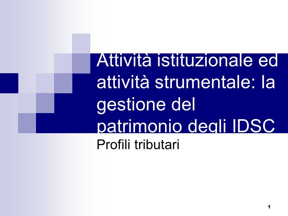 Attività istituzionale ed attività strumentale: la gestione del patrimonio degli IDSC