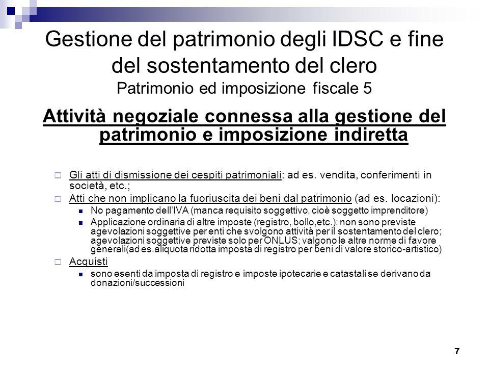 Gestione del patrimonio degli IDSC e fine del sostentamento del clero Patrimonio ed imposizione fiscale 5